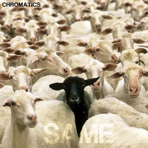 Chromatics - SAME