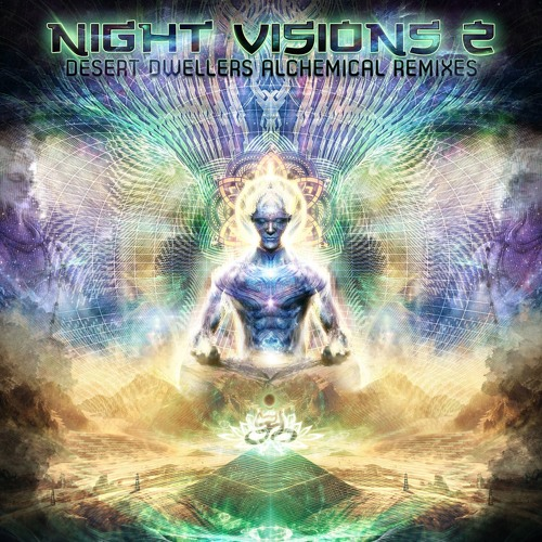 Night Visions 2 - Desert Dwellers Alchemical Remixes