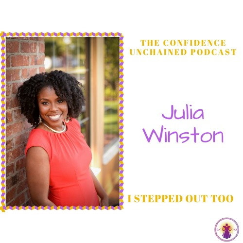 The Confidence Unchained Podcast - Julia Winston