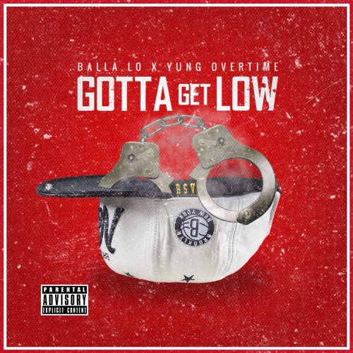Gotta Get Low - Balla Lo × Yung Overtime