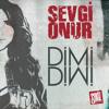 Sevgi Onur - Dimi Dimi (Dj Mert Aydın Mix)
