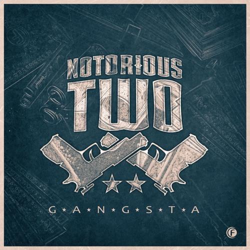 Notorious Two - Gangsta