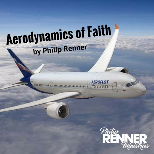 Philip Renner - E5 - Adjustments Change Course - Aerodynamics Of Faith