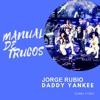 Daddy Yankee - Manual De Trucos ( Jorge Rubio Edit ) 124Bpm  [FreeDownload]