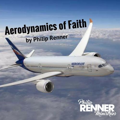 Philip Renner- E6 - Prayer Adjustments - Aerodynamics Of Faith