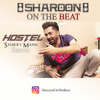 Hostel - Sharry Mann - Remix - Sharoon On The Beat