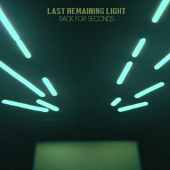Last Remaining Light - Back For Seconds [Single]