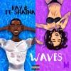 Waves (Ride My Wave) ft. Shaina (Prod. Dez Wright)