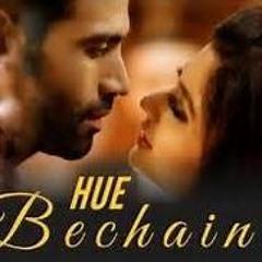 Hue Bechain -Ek Haseena Thi Ek Dewaana Tha