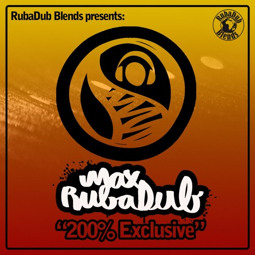 Max RubaDub - 200% Exclusive Mixtape