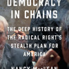Democracy in Chains by Nancy MacLean, read by Bernadette Dunne