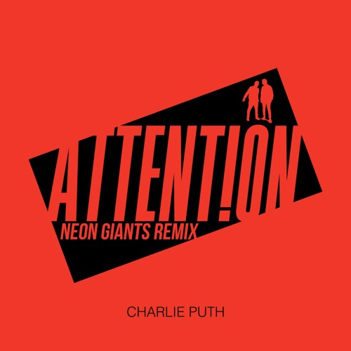 Charlie Puth - Attention (Neon Giants Remix) [FREE DOWNLOAD]