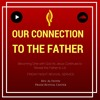 Our Connection To The Father - Pastor Al Festin - Friday Night Service (June 16, 2017)