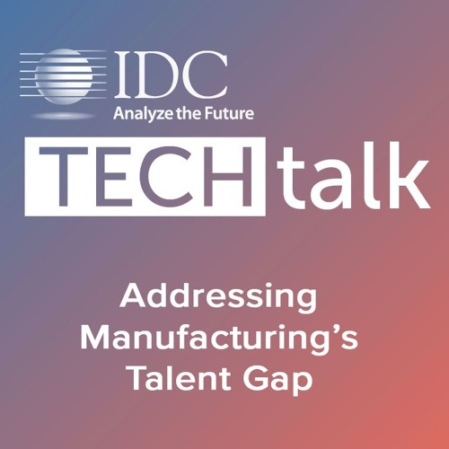 Episode #7 - Addressing Manufacturing's Talent Gap