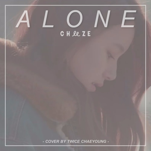 Alone - Cover By Twice Chaeyoung by TWICE | Free Listening