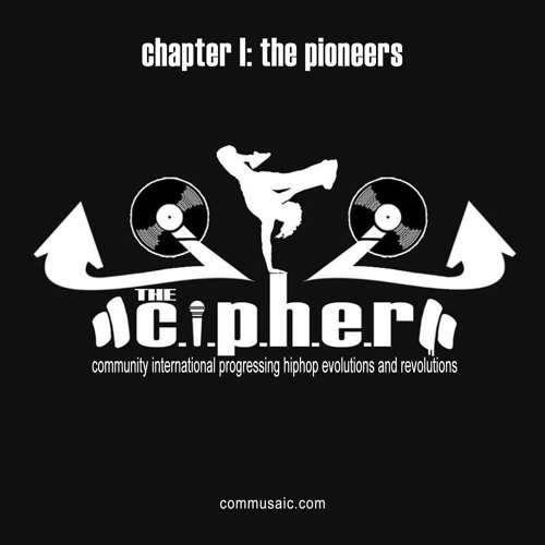 The c.i.p.h.e.r. chapter I: the pioneers