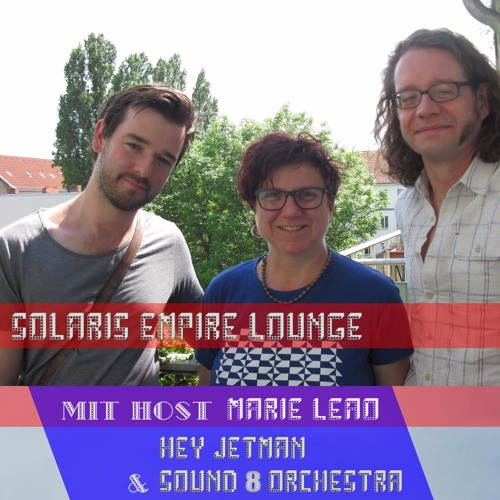 SEL 19.06.17: HEY JETMAN & SOUND 8 ORCHESTRA + MARIE LEAO