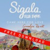 Sigala, Ella Eyre - Came Here For Love (Groovefore Re-Edit) - FREE DOWNLOAD