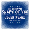 ED SHEERAN - SHAPE OF YOU (CYEMCI REMIX) [feat. ARIONE JOY & SAXIIE]