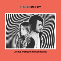 Freedom Fry - Junkie (Penguin Prison Remix)