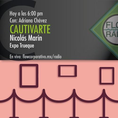 """CautivArte 076 - Nicolás Marín, expo """"Trueque"""""""