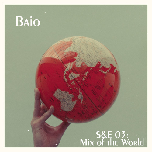 S&E 03: Mix of the World