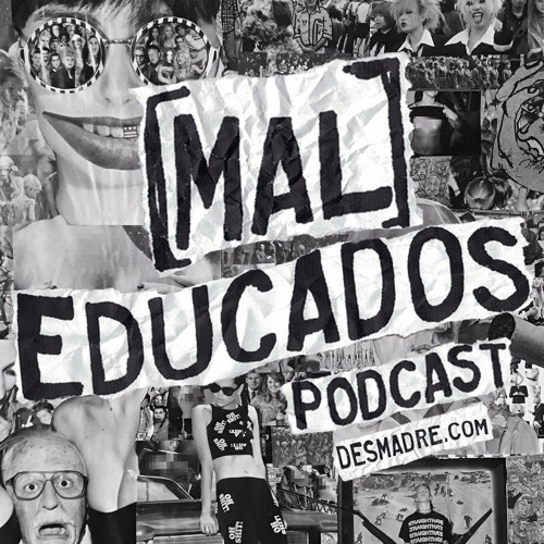 MALEDUCADOS #004: Revamping our fat asses