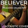 Believer - Imagine Dragons (Acoustic Cover by Keith Paluso)