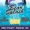 Bear Splash Pool Party Promo Mix - DJ Guy DeGiacinto (FREE DOWNLOAD)