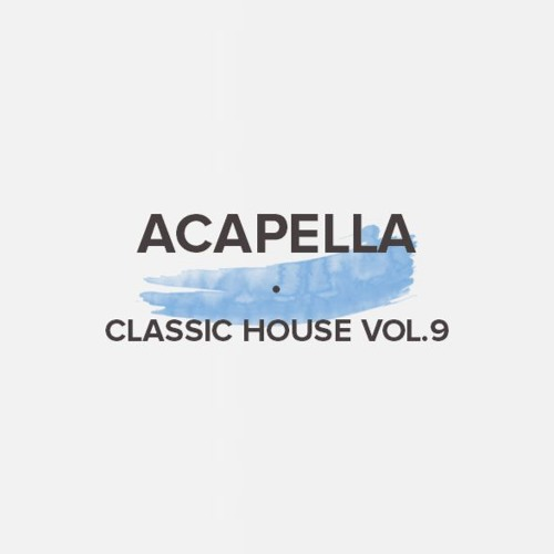 Acapella Classic House Vol  9 (FREE DOWNLOAD) by EDM Support