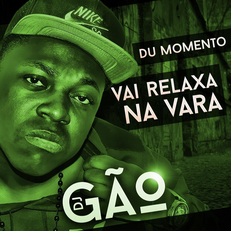 MC Du Momento,MC Don Juan - Vai Relaxa Na Vara (DJ Gão)