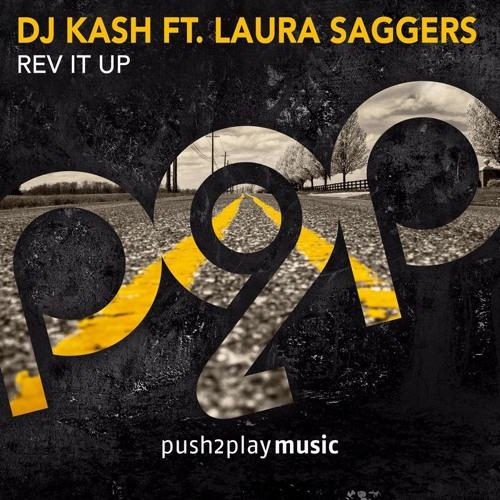 DJ Kash Feat. Laura Saggers - Rev It Up (Radio Edit)