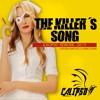 THE KILLER´S SONG - CAROLINA MARQUEZ, MAIKOL VENEK (DJ  CALIPSO REWORK 2015 ) [ FREE DOWNLOAD ]