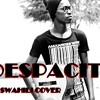 DESPACITO Swahili Cover - Steenie Dee ,Justin Bieber , Luis Fonsi , Daddy Yankee