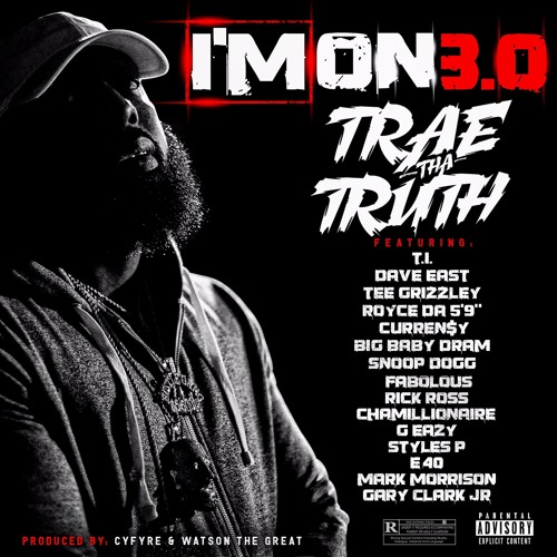 """I'm On 3.0 (feat. T.I., Dave East, Tee Grizzley, Royce da 5'9"""", Curren$y & more)"""