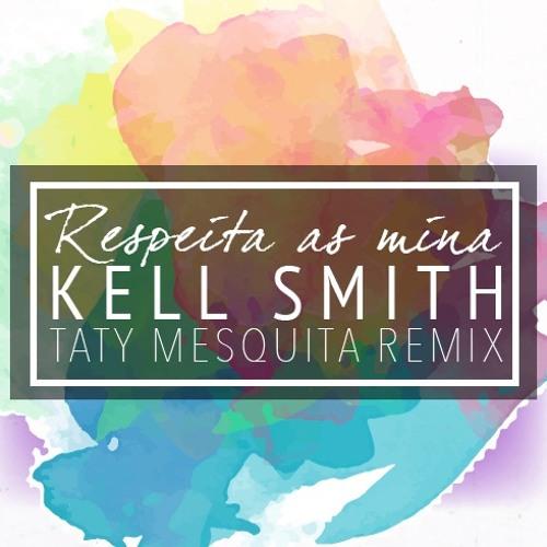 Respeita as mina - Kell Smith Taty Mesquita