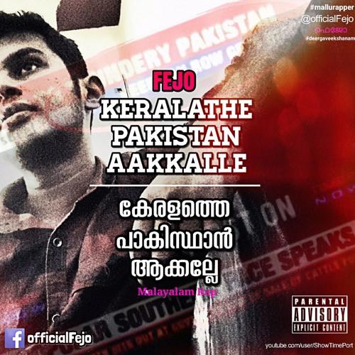 Fejo - Keralathe Pakistan Aakkalle (Malayalam Rap) കേരളത്തെ പാകിസ്ഥാന് ആക്കല്ലേ