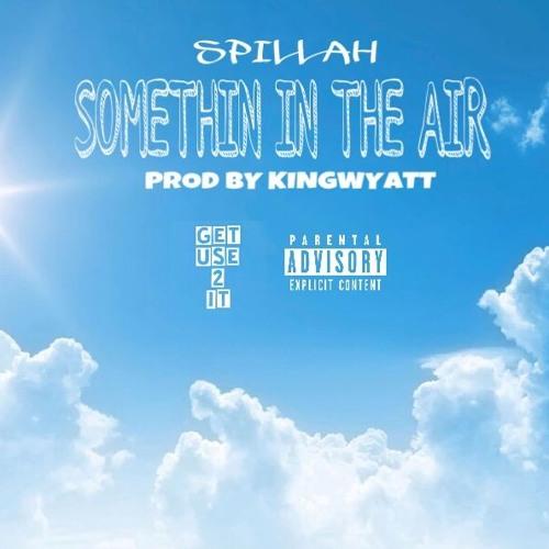 Spillah- Something in the Air