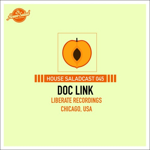 House Saladcast 045 | Doc Link