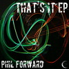 Phil Forward - That´s It