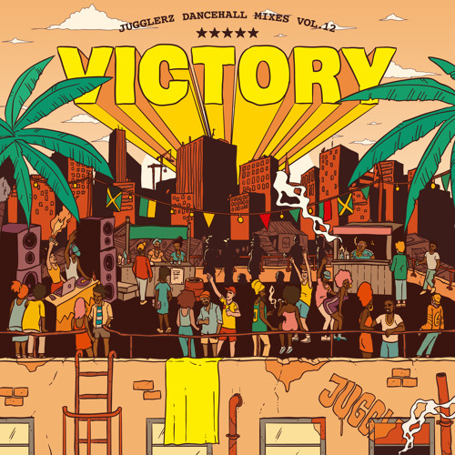 VICTORY - Jugglerz Dancehall Mixes vol 12 #freedownload
