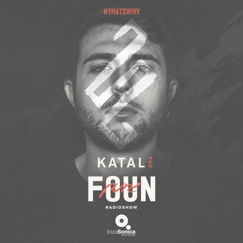 PURE FOUN 004 · KATAL · Ibiza Sonica Radio