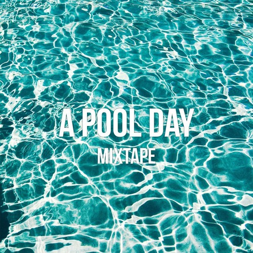 A POOL DAY - Mixtape