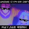 Anime Cypher 2017 (KayJae Remix)