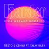 Tiesto & KSHMR feat. Talay Riley - Harder (Ezra Hazard Bootleg)