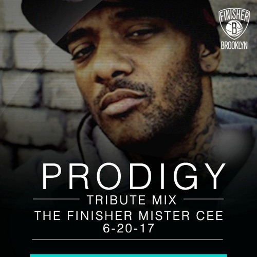 PRODIGY - TRIBUTE MIX BY MISTER CEE (6/20/17) (BUY = FREE DL)