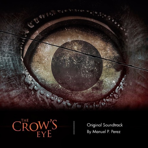 The Crow's Eye OST - Manuel P. Pérez