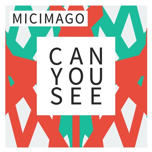 Micimago - Can You See (Original Mix)