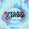 """Ryan Julian & Prasgs - Let Me Go *CLICK """"Buy"""" FOR STREAM LYRIC VIDEO ON YOUTUBE*"""