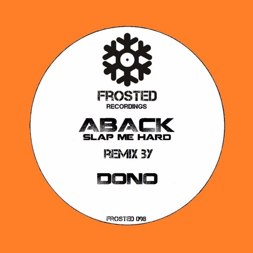 Aback - Slap Me Hard (Dono Remix) - Frosted098